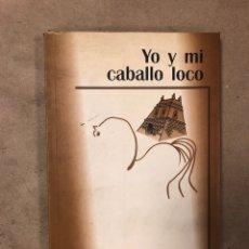 Libros de segunda mano: YO Y MI CABALLO LOCO. DIARIO DE JUAN DOLORES UN EXTREMEÑO EN EL NORTE. ATALAYA DE ARTAZA EDITORIAL. Lote 172073627