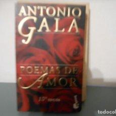Libros de segunda mano: ANTONIO GALA - POEMAS DE AMOR. Lote 172095532