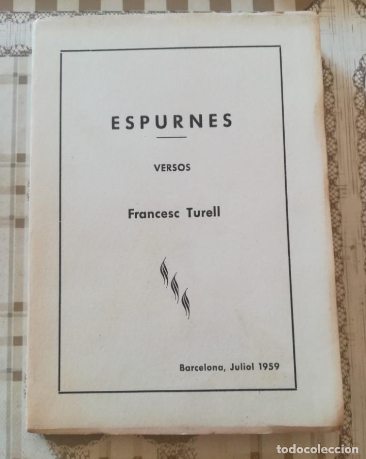 ESPURNES - FRANCESC TURELL - 1959 - EJEMPLAR DEDICADO Y FIRMADO POR EL AUTOR AL ANTERIOR PROPIETARIO (Libros de Segunda Mano (posteriores a 1936) - Literatura - Poesía)