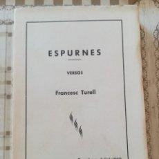 Libros de segunda mano: ESPURNES - FRANCESC TURELL - 1959 - EJEMPLAR DEDICADO Y FIRMADO POR EL AUTOR AL ANTERIOR PROPIETARIO. Lote 172165559