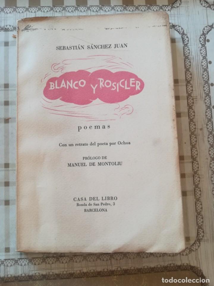 BLANCO Y ROSICLER. POEMAS - SEBASTIÁN SÁNCHEZ JUAN - 1946 (Libros de Segunda Mano (posteriores a 1936) - Literatura - Poesía)