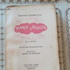 Libros de segunda mano: BLANCO Y ROSICLER. POEMAS - SEBASTIÁN SÁNCHEZ JUAN - 1946. Lote 172166002