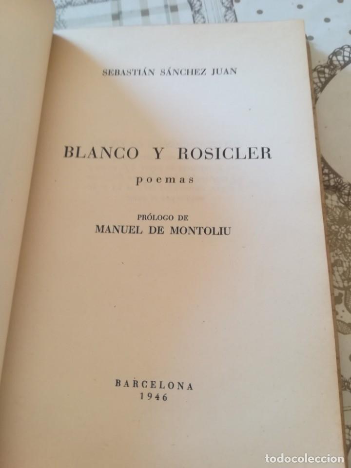 Libros de segunda mano: Blanco y Rosicler. Poemas - Sebastián Sánchez Juan - 1946 - Foto 5 - 172166002