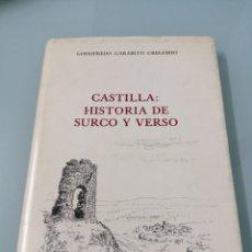 Libros de segunda mano: CASTILLA: HISTORIA DE SURCO Y VERSO. GODOFREDO GARABITO GREGORIO.1980. DEDICADO Y NUMERADO 33 DE 200. Lote 172430607