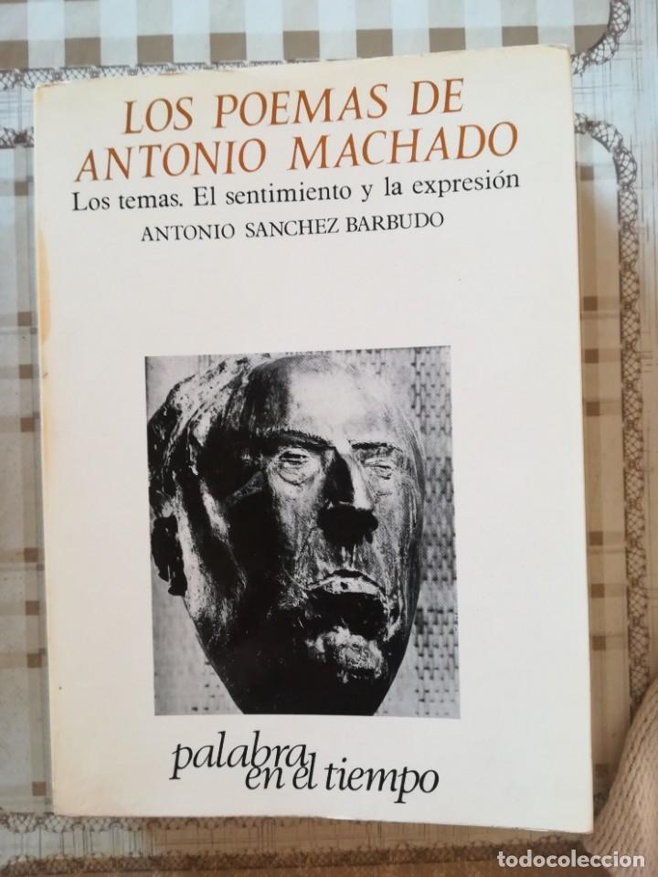 LOS POEMAS DE ANTONIO MACHADO. LOS TEMAS, EL SENTIMIENTO Y LA EXPRESIÓN - ANTONIO S. BARBUDO (Libros de Segunda Mano (posteriores a 1936) - Literatura - Poesía)