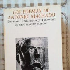 Libros de segunda mano: LOS POEMAS DE ANTONIO MACHADO. LOS TEMAS, EL SENTIMIENTO Y LA EXPRESIÓN - ANTONIO S. BARBUDO . Lote 172790198