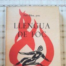 Libros de segunda mano: LLENGUA DE FOC - PERE RIBOT, PVRE. - EJEMPLAR DEDICADO Y FIRMADO POR EL AUTOR. - 1950 - EN CATALÀ. Lote 172793575