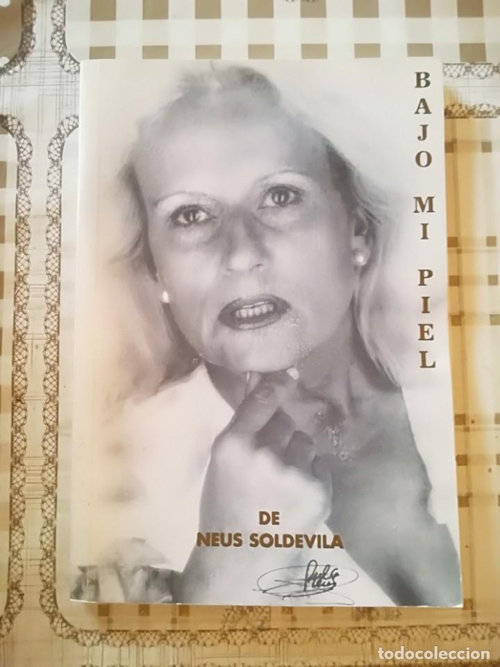 BAJO MI PIEL DE NEUS SOLDEVILA (DULCE NEUS) - DEDICADO Y FIRMADO POR LA AUTORA (Libros de Segunda Mano (posteriores a 1936) - Literatura - Poesía)