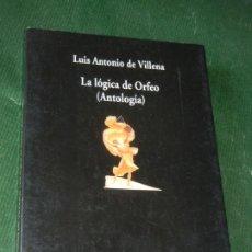 Libros de segunda mano: LA LOGICA DE ORFEO (ANTOLOGIA) - LUIS ANTONIO DE VILLENA - 2003 - DEDICADO POR EL AUTOR. Lote 173003612