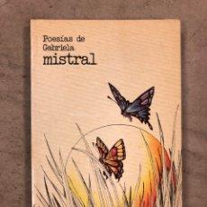 Libros de segunda mano: POESÍAS DE GABRIELA MISTRAL. EDITORES MEXICANOS UNIDOS 1982. 177 PÁGINAS.. Lote 173014238