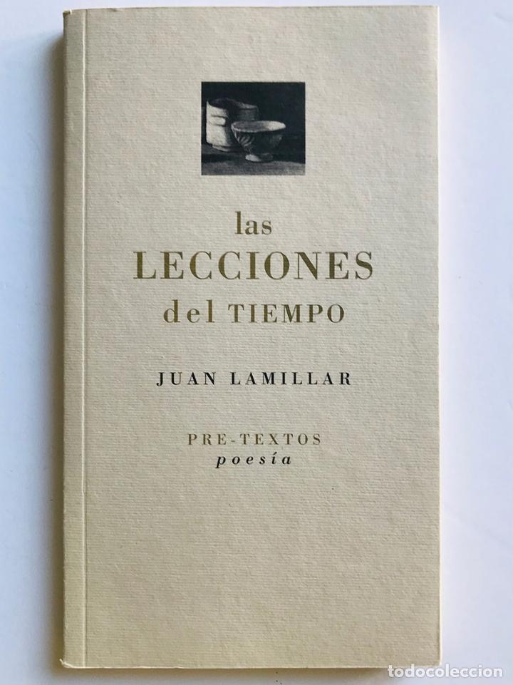 JUAN LAMILLAR. LAS LECCIONES DEL TIEMPO. NUEVO (Libros de Segunda Mano (posteriores a 1936) - Literatura - Poesía)