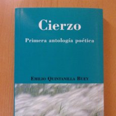 Libros de segunda mano: CIERZO. PRIMERA ANTOLOGÍA POÉTICA / EMILIO QUINTANILLA BUEY / 2008 / DEDICADO POR EL AUTOR. Lote 173144068
