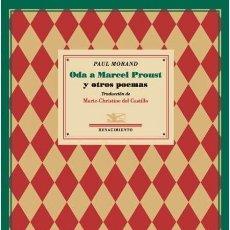 Libros de segunda mano: PAUL MORAND. ODA A MARCEL PROUST Y OTROS POEMAS. NUEVO. Lote 173167118