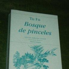 Libros de segunda mano: BOSQUE DE PINCELES, DE TU. SEL.TRAD. Y NOTAS DE GUILLERMO DAÑINO. ED. BILINGUE 2006. Lote 173209715