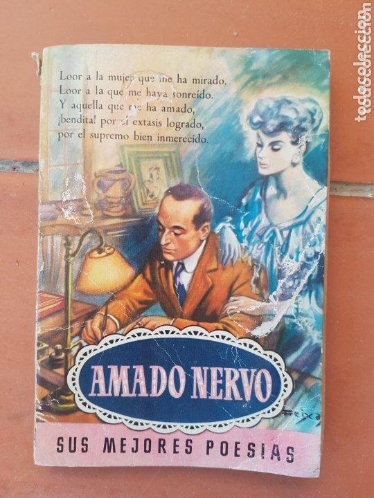 Libros de segunda mano: Singular libro Amado Nervo Sus mejores Poesías primera edición 1954. Editorial Bruguera - Foto 2 - 173260167