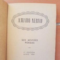 Libros de segunda mano: SINGULAR LIBRO AMADO NERVO SUS MEJORES POESÍAS PRIMERA EDICIÓN 1954. EDITORIAL BRUGUERA. Lote 173260167