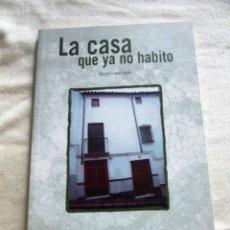 Libros de segunda mano: LA CASA QUE YA NO HABITO POR MANUEL LUQUE TAPIA XVIII CERTAMEN DE POESIA. Lote 173260554