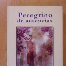 Libros de segunda mano: PEREGRINO DE AUSENCIAS / MIGUEL ÁNGEL YUSTA / UNALUNA. 2005 / DEDICADO POR EL AUTOR. Lote 173377983