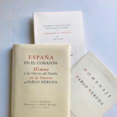 Libros de segunda mano: ESPAÑA EN EL CORAZÓN. HIMNO A LAS GLORIAS DEL PUEBLO EN LA GUERRA. PABLO NERUDA. NUEVO. Lote 173382930