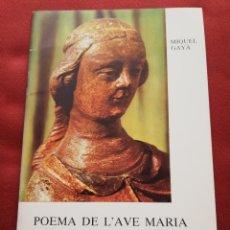 Libros de segunda mano: POEMA DE L'AVE MARIA A LA MARE DE DÉU DE LLUC (MIQUEL GAYÀ) PUBLICACIONS DEL SANTUARI DE LLUC, 1984. Lote 173393590