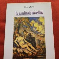 Libros de segunda mano: LA CANCIÓN DE LAS ORILLAS (DIEGO SABIOTE). Lote 173393823