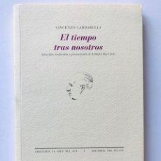 Libros de segunda mano: EL TIEMPO TRAS NOSOTROS. VINCENZO CARDARELLI. NUEVO. Lote 173441587