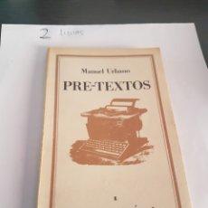 Libros de segunda mano: PRE-TEXTOS. MANUEL URBANO. Lote 173913314