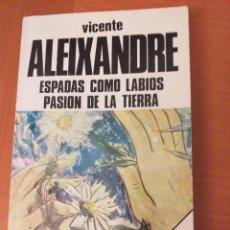 Libros de segunda mano: ESPADAS COMO LABIOS. PASIÓN DE LA TIERRA. VICENTE ALEIXANDRE. Lote 173995873
