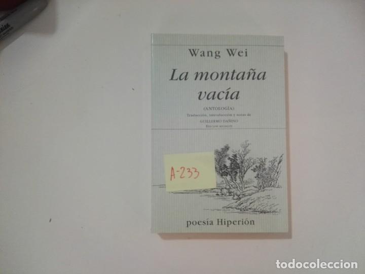 LA MONTAÑA VACÍA - WANG WEI - POESÍA HIPERIÓN - A233 (Libros de Segunda Mano (posteriores a 1936) - Literatura - Poesía)
