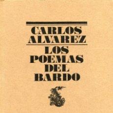 Libros de segunda mano: CARLOS ALVAREZ. LOS POEMAS DEL BARDO.. Lote 174017149