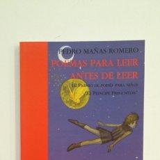 Libros de segunda mano: POEMAS PARA LEER ANTES DE LEER. PEDRO MAÑAS ROMERO. TDK399. Lote 174053055