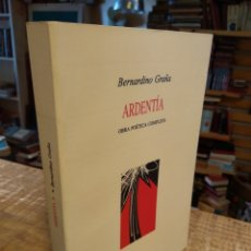 Libros de segunda mano: ARDENTÍA. BERNARDINO GRAÑA. Lote 174058787