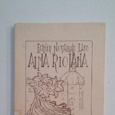 Libros de segunda mano: ALMA RIOJANA. NOVALGOS LASO, ESTHER. TDK400. Lote 174065272