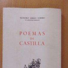 Libros de segunda mano: POEMAS DE CASTILLA / TEODORO AMIGO TORIBIO / 1981. Lote 174209030