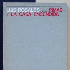 Libros de segunda mano: RIMAS Y LA CASA ENCENDIDA. LUIS ROSALES. Lote 174375534