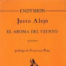 Libros de segunda mano: EL AROMA DEL VIENTO. JUSTO ALEJO. PRÓLOGO DE FRANCISCO PINO. Lote 174469257