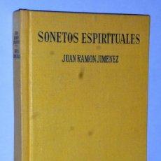 Libros de segunda mano: SONETOS ESPIRITUALES (1914-1915), POR JUAN RAMÓN JIMÉNEZ. Lote 174470492