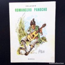 Libros de segunda mano: ROMANCERO PANOCHO - RAFAEL GARCÍA VELASCO - DEDICADO POR EL AUTOR. Lote 174483503