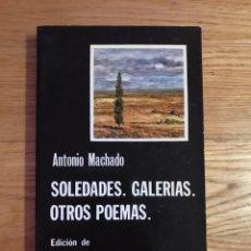 Libros de segunda mano: ANTONIO MACHADO SOLEDADES GALERÍAS OTROS POEMAS. Lote 174534369
