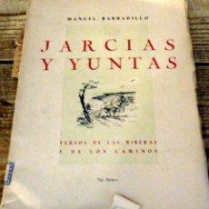 Libros de segunda mano: JARCIAS Y YUNTAS - MANUEL BARBADILLO - ESTELA (1950). Lote 174562890