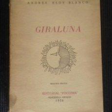 Libros de segunda mano: GIRALUNA. ANDRES ELOY BLANCO. YOCOIMA 1956.. Lote 174589373
