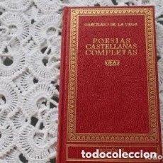 Libros de segunda mano: POESIAS CASTELLANAS COMPLETAS ( GARCILASO DE LA VEGA). Lote 174599602