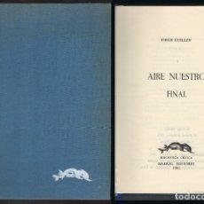 Livros em segunda mão: AIRE NUESTRO, FINAL - GUILLEN, JORGE - A-POE-1863. Lote 174634017