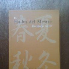Libros de segunda mano: ELS HAIKU DEL MESTRE, KAWAGUCHI TEIICHI, SHINDEN EDICIONES, 2006. Lote 174716282
