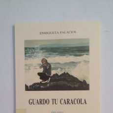 Libros de segunda mano: GUARDO TU CARACOLA: (MEMORIA DE TI). ENRIQUETA PALACIOS. CASA DE PALENCIA EN MADRID. TDK413. Lote 174887962