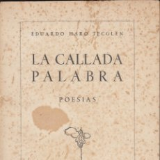 Libros de segunda mano: EDUARDO HARO TECGLEN. LA CALLADA PALABRA. PRENSA CASTELLANA, MADRID 1948. DEDICATORIA DEL AUTOR.. Lote 174980369