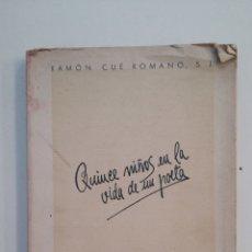 Libros de segunda mano: QUINCE NIÑOS EN LA VIDA DE UN POETA. - RAMON CUE ROMANO. TDK415. Lote 175024179