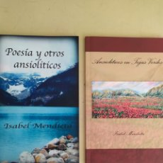 Libros de segunda mano: LOTE 2 LIBROS DE ISABEL MENDIETA / POESÍA Y OTROS ANSIOLITICOS + ANSIOLITICOS EN TEJAS VERDES. Lote 175184614