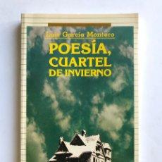 Libros de segunda mano: POESÍA, CUARTEL DE INVIERNO. LUÍS GARCÍA MONTERO. 1ª EDICIÓN. Lote 175265039