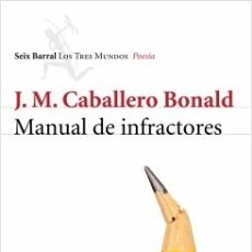 Libros de segunda mano: MANUAL DE INFRACTORES. J.M. CABALLERO BONALD. NUEVO. Lote 246661915
